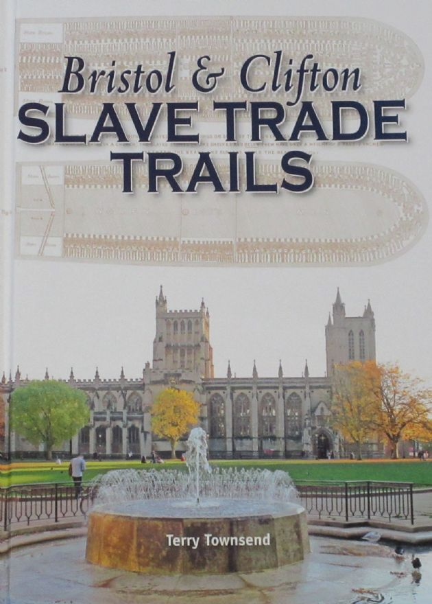 Bristol and Clifton Slave Trade Trails, by Terry Townsend